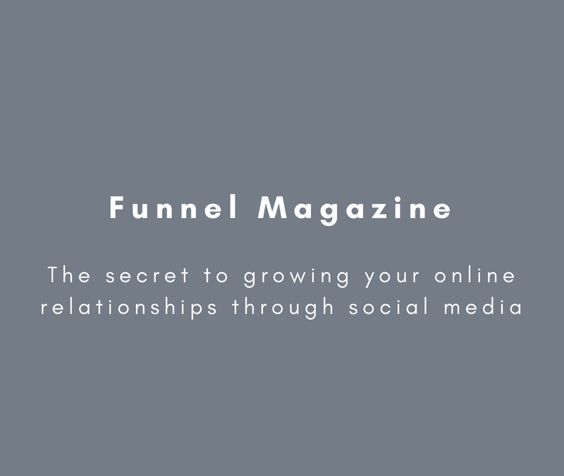 Funnel Magazine: The secret to growing your online relationships through social media