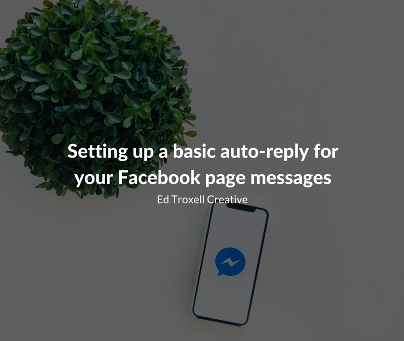Setting up a basic auto reply for your Facebook page messages