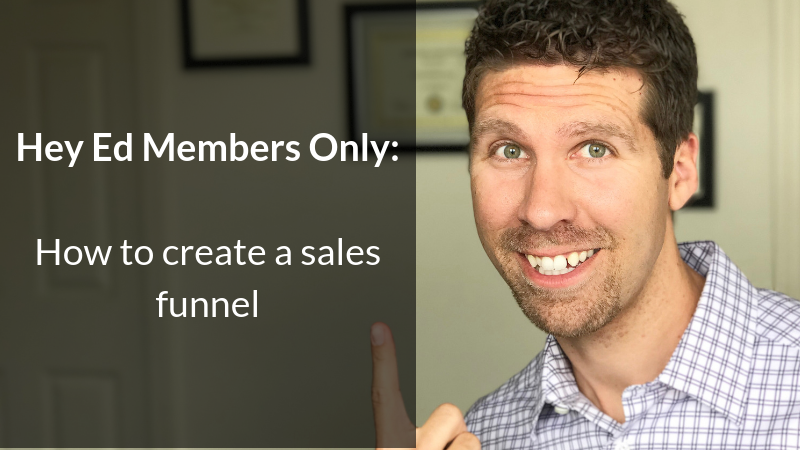 Hey Ed blog post how to create a sales funnel