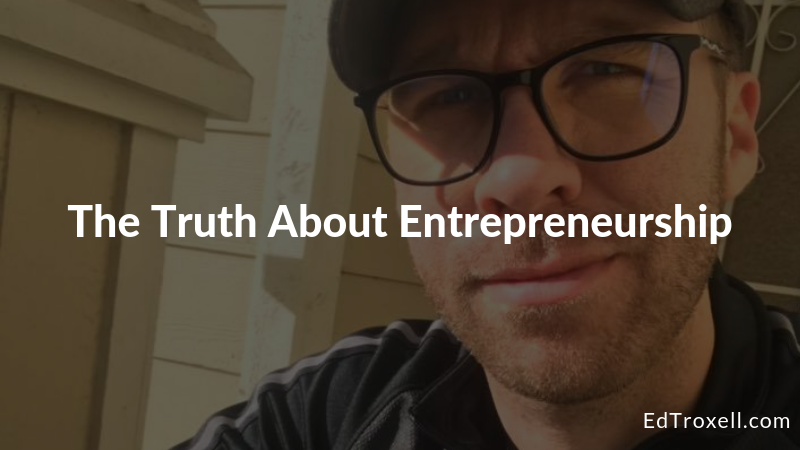 The truth about entrepreneurship