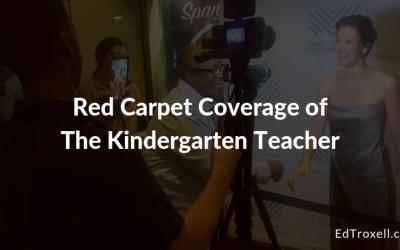 Red Carpet Coverage of  The Kindergarten Teacher staring Maggie Gyllenhaal