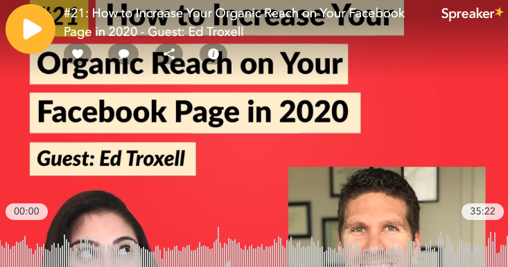 How to Increase Your Organic Reach on Your Facebook Page in 2020 – Guest: Ed Troxell – Ep. 21