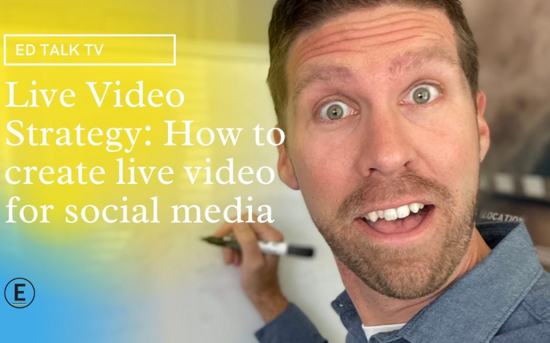 Live Video Strategy: How to create live video for social media