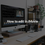 How to edit in iMovie
